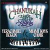 Chanukah: Light Up the Nights - Yerachmiel Begun & The Miami Boys Choir