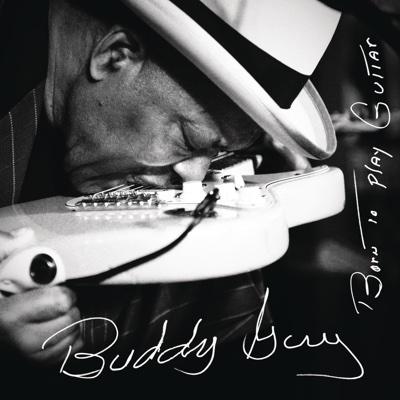 Born To Play Guitar - Buddy Guy album