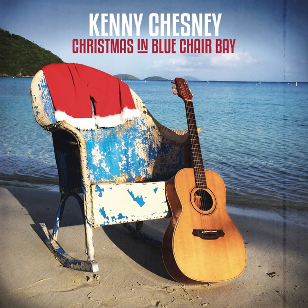 Christmas in Blue Chair Bay - Single by Kenny Chesney on Apple Music