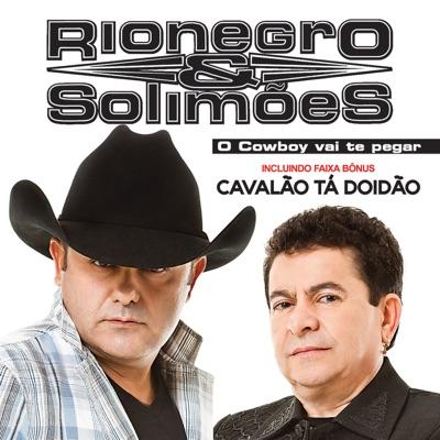 O Cowboy Vai Te Pegar - Rionegro & Solimões