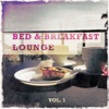 Bed & Breakfast Lounge, Vol. 1 (Mix of Finest Lounge, Smooth Jazz and Chill Music for the Morning)