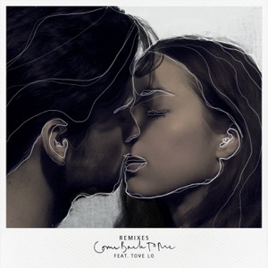 Come Back To Me (Remixes) [feat. Tove Lo] Mp3 Download