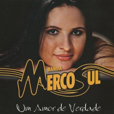 Um Amor de Verdade - Banda Mercosul