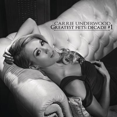 Greatest Hits: Decade #1 - Carrie Underwood album