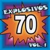 Explosivos 70, Vol. 1