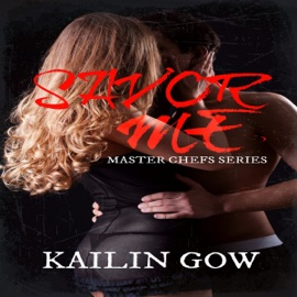 Savor Me: Master Chefs Series, Book 2, An Erotic Adult Contemporary Romance (Unabridged) - Kailin Gow mp3 listen download