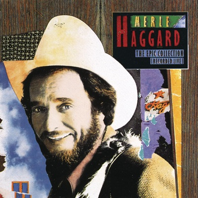 The Epic Collection (Recorded Live) - Merle Haggard