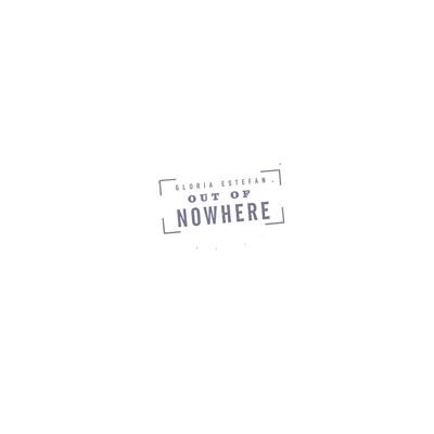 Out of Nowhere - Gloria Estefan