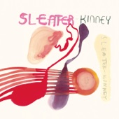 Sleater-Kinney - Oh!
