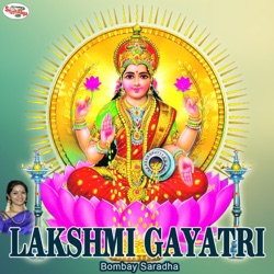 Album: Lakshmi Gayatri Mantra Single by Bombay Saradha