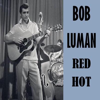 Red Hot - Bob Luman