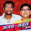 Ajay Atul Hits