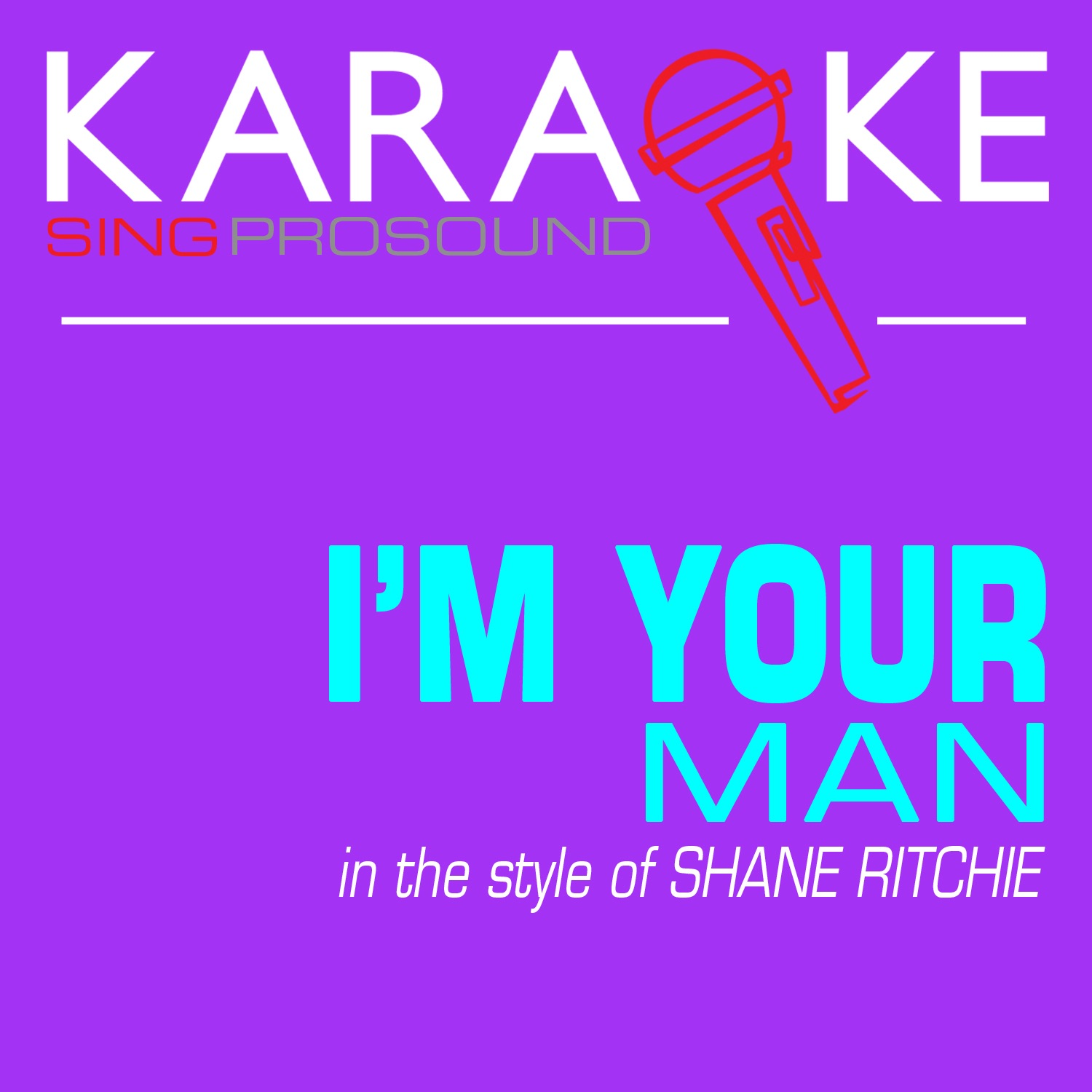 I'm Your Man (In the Style of Shane Ritchie) [Karaoke with Background Vocal] - Single