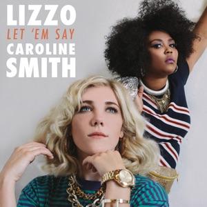 Lizzo & Caroline Smith - Let 'em Say