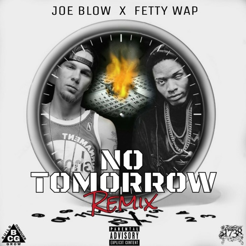 Joe Blow - No Tomorrow Remix (feat. Fetty Wap) - Single
