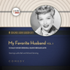 Hollywood 360 & CBS Radio - My Favorite Husband, Vol. 1: Classic Radio Collection (Unabridged)  artwork