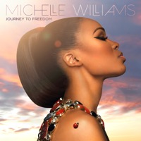 Michelle Williams: Journey To Freedom (iTunes)