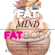 Benjamin P Bonetti - Fat Mind, Fat Body - An Effective & Lasting Weight Loss Solution: Now Includes Hypnotic Weight Loss Audio & Free Chapters of Best-Selling Books