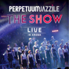 The Show (Live in Arena) - Perpetuum Jazzile