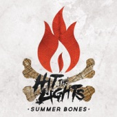 Hit The Lights - Summer Bones