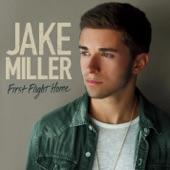 Jake Miller - First Flight Home