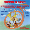 Piccolo Saxo & Compagnie - La petite histoire d'un grand orchestre / Passeport pour Piccolo Saxo - Jean Broussolle & André Popp