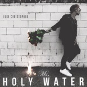 Luke Christopher - Ms. Holy Water