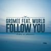 Follow You (feat. Wurld) - Gromee