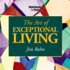 The Art of Exceptional Living - Jim Rohn