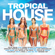 Various Artists - Tropical House
