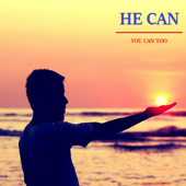 He Can Who Thinks He Can (By Orison Swett Marden)