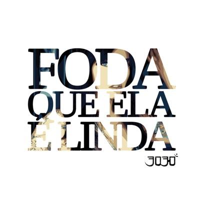 Foda Que Ela É Linda - Single - 3030