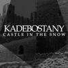Kadebostany - Castle in the Snow (Bentley Grey Remix) artwork