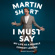 Martin Short - I Must Say: My Life as a Humble Comedy Legend (Unabridged)