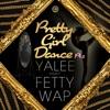 Pretty Girl Dance Pt 2 feat Fetty Wap Single