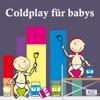Coldplay für Babys