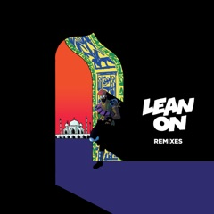Lean On (feat. MØ & DJ Snake) [Remixes] - EP