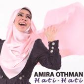 Hati Hati - Amira Othman