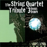 The String Quartet Tribute to 3 Doors Down