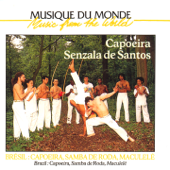 Brésil: capoeira, samba de roda, maculele (Music from the World)