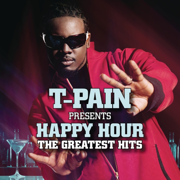 T Pain Im Sprung Free Mp3 Download: T-Pain Presents Happy Hour: The Greatest Hits By T-Pain