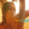 fairyland - 浜崎あゆみ