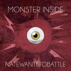 NateWantsToBattle - Monster Inside