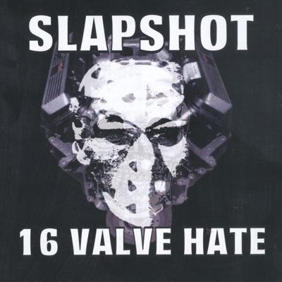 16 Valve Hate - Slapshot