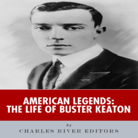 American Legends: The Life of Buster Keaton (Unabridged)