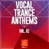 Vocal Trance Anthems, Vol. 01