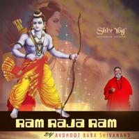 Avdhoot Baba Shivanand Lyrics - ShivYog Chants Ram Raja Ram
