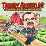 Junior Sisk & Rambler's Choice - What Am I Doin' Hanging 'Round?