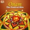 Onam - The Festival Hits