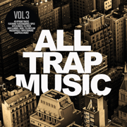 All Trap Music, Vol. 3 - Various Artists - Various Artists